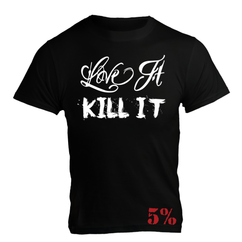5% Nutrition Apparel Love It Kill It / Whatever It Takes Men's T-Shirt Black/White
