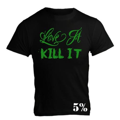 5% Nutrition Apparel T-Shirt - Love It Kill It 5% Black / Green