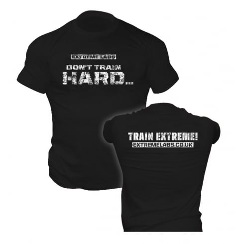 Extreme Labs Don'T Train Hard T-Shirt Black